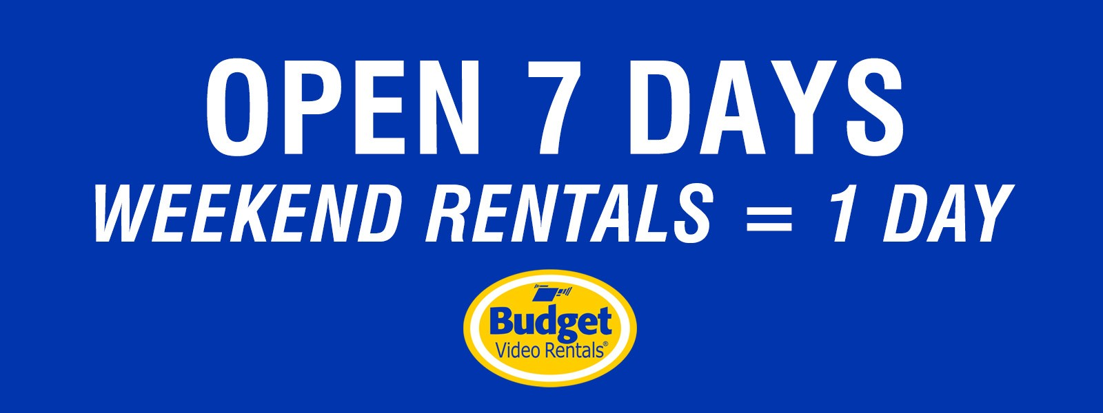 Budget Video Rentals - Open 7 Days